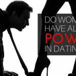 Post Mortem: Why Do Women Have All The Advantages In Dating?