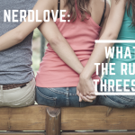 Ask Dr. NerdLove: What Are The Rules Of Threesomes?