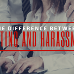 The Difference Between Flirting and Harassment