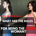 "Ask Dr. NerdLove: What Are The Rules About Being The ""Other Woman""?"