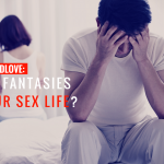 Ask Dr. NerdLove: Did Sharing My Fantasies Kill Our Sex Life?