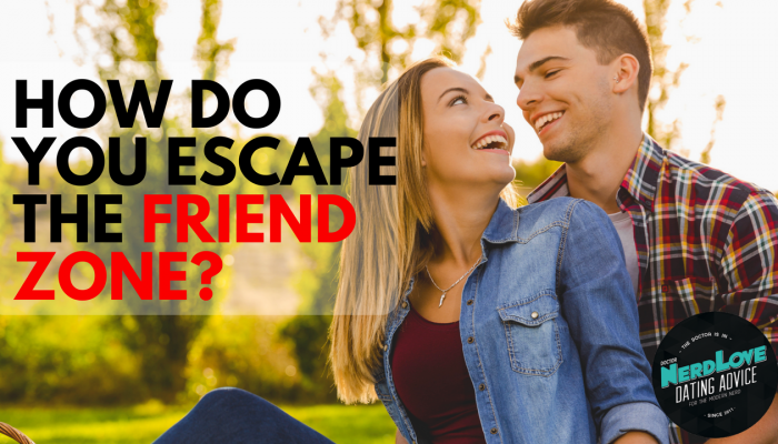 Episode #74 – How To Escape The Friend Zone