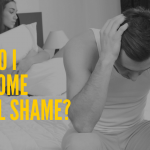 Ask Dr. NerdLove: How Do I Overcome Sexual Shame?