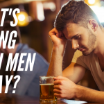Episode #71 – What's Wrong With Men Today?