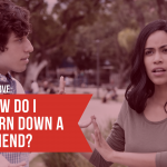 Ask Dr. NerdLove: How Do I Turn A Friend Down?
