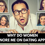 Ask Dr. NerdLove: Why Do Women Ignore Him on Dating Apps?