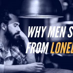 Episode #79 – Men and the Epidemic of Loneliness