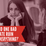 Ask Dr. NerdLove: How Can One Date Ruin EVERYTHING?