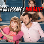 Ask Dr. NerdLove: How Do I Escape A Bad Date?