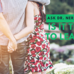 Ask Dr. NerdLove: Is It Time To Leave