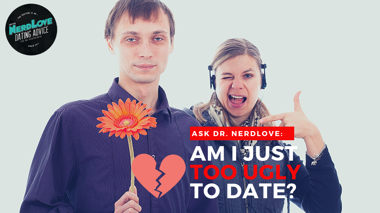 How ugly to be too ugly for dating apps