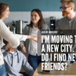 Ask Dr. NerdLove: How Do I Make Friends In A New City?
