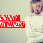 #105 – Is Masculinity A Mental Illness?