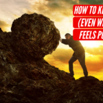 #104 – How To Keep Going (Even When It Feels Pointless)