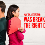 Ask Dr. NerdLove: Was Breaking Up The Right Decision?