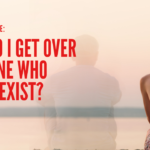 Ask Dr. NerdLove: How Do I Get Over Someone Who Didn't Exist?