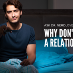 Ask Dr. NerdLove: Why Don't I Want A Relationship?