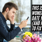 Episode #111 – This Is Why Women Won't Date You (And How To Fix it)