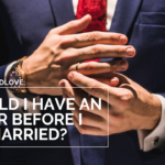 Ask Dr. NerdLove: Should I Have An Affair Before I Get Married?