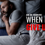 Ask Dr. NerdLove: When Do I Give Up?