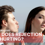 Ask Dr. NerdLove: When Does Rejection Stop Hurting?