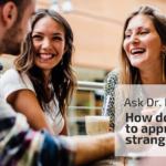 Ask Dr. NerdLove: How Do You Talk to Strangers