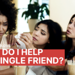 Ask Dr. NerdLove: How Do I Help My Single Friend?