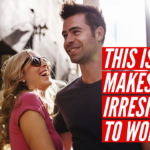 Episode #121 – These 5 Things Make You Irresistible To Women