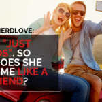 Ask Dr. NerdLove: If We're Just Friends, Then Why Does She Treat Me Like A Boyfriend?
