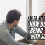 Ask Dr. NerdLove: How Do I Stop Being In Love With Someone?