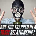 Episode #125 – Are You Trapped In A Toxic Relationship