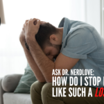 Ask Dr. NerdLove: How Do I Stop Feeling Like Such A Loser?