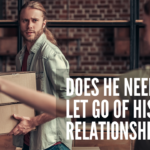 Does He Need To Let Go of Past Relationships?