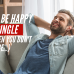 ASK DR. NERDLOVE: Can You Learn To Love Being Single?