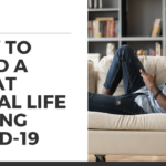 Episode #137 — How To Have An Amazing Social Life During COVID-19