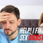 Help, I Find Sex Disgusting