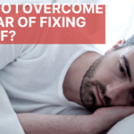 How Do I Overcome My Fear of Fixing Myself?