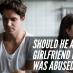 How Do I Ask My Girlfriend if She Was Abused?