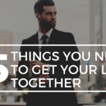 Episode #142 — The 5 Things You Need To Get Your Life Together