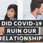 Did The Coronavirus Pandemic Ruin My Relationship?