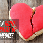 Is There A Right Way To Break Up With Someone?