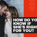 Episode #149 — How Do You Know If She's Right For You?