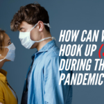 How Can We Hook Up (Safely) During the Pandemic?