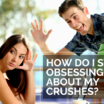 How Do I Stop Obsessing About My Crushes?