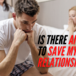 Is There Any Way To Save My Relationship?