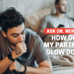 How Do I Get My Partner To Slow Down In Bed?