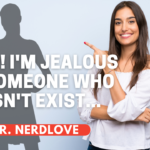 Help, I'm Jealous of Someone Who Doesn't Exist