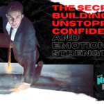 Episode #154 — The Secret To Building Incredible Emotional Strength And Powerful Confidence