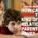 How Can I AVOID Having A Relationship Like My Parents'?