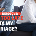 Is It Too Late To Save My Marriage?